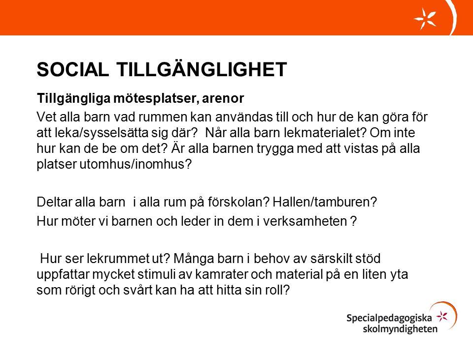 SOCIAL MILJÖ Tillgängliga ramar och regler för hur det ska fungera i gruppen.