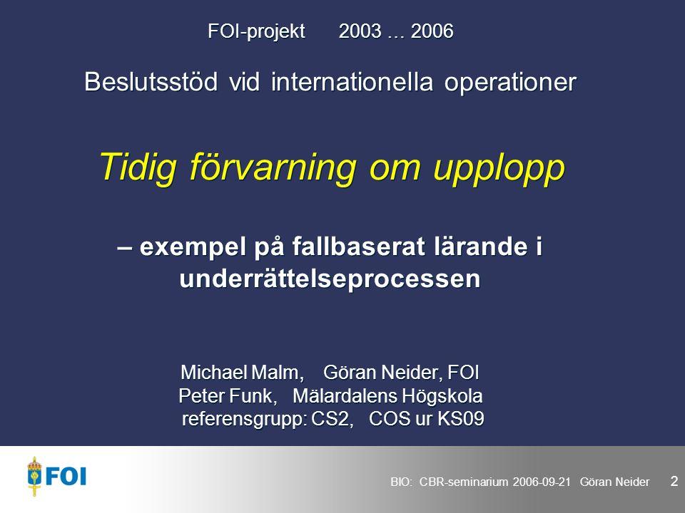 BIO: CBR-seminarium 2006-09-21 Göran Neider 13 Intuitiv beslutsmodell