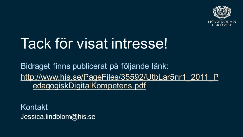 Sida 1 Pedagogisk digital kompetens Tack för visat intresse! Bidraget finns publicerat på följande länk: http://www.his.se/PageFiles/35592/UtbLar5nr1_