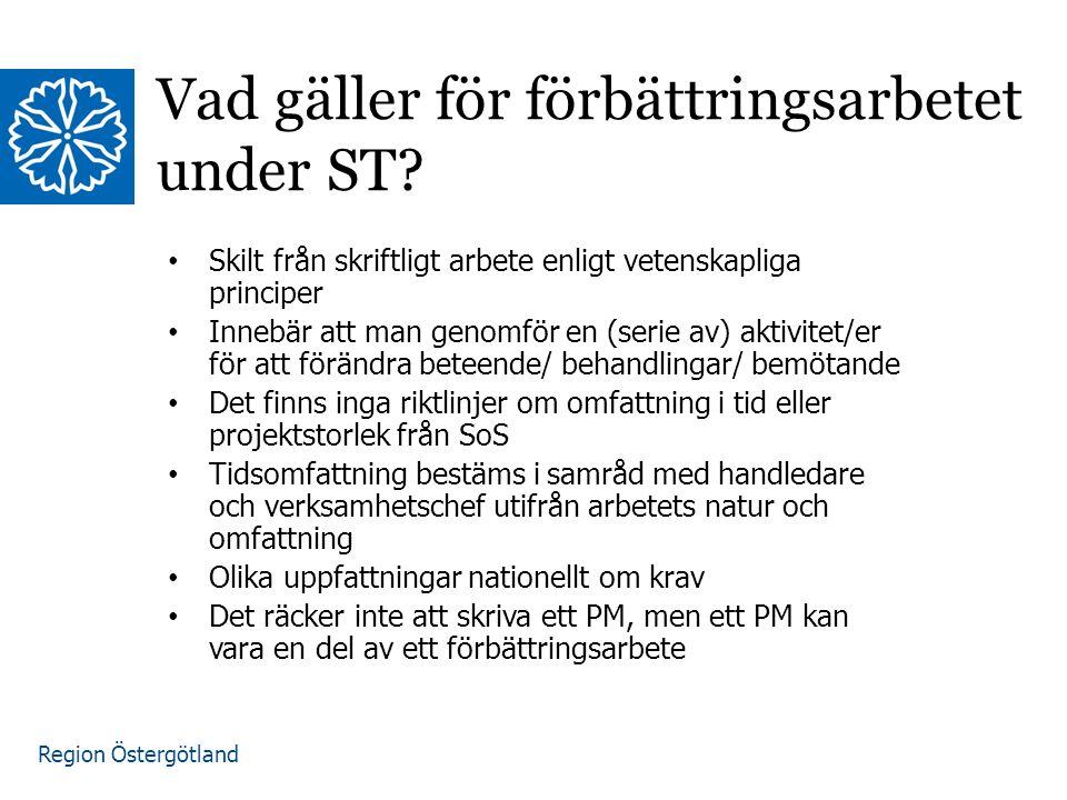 Region Östergötland Vad gäller för förbättringsarbetet under ST.