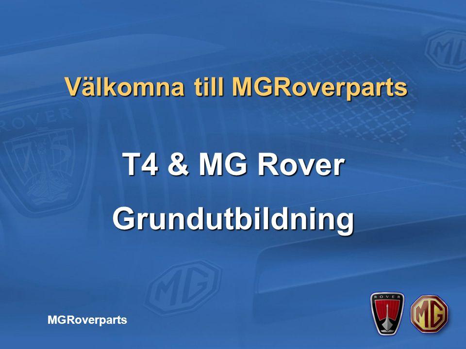 T4 & MG Rover Grundutbildning Välkomna till MGRoverparts MGRoverparts