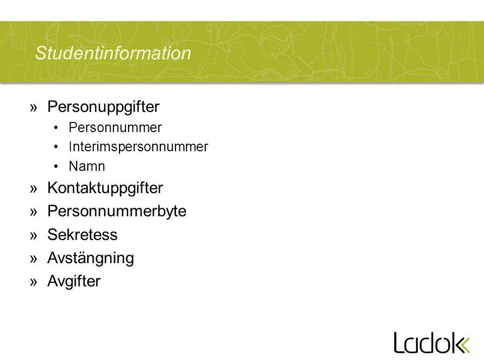 Studentinformation »Personuppgifter Personnummer Interimspersonnummer Namn »Kontaktuppgifter »Personnummerbyte »Sekretess »Avstängning »Avgifter