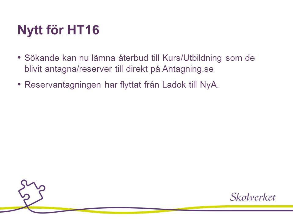 Nytt för HT16 Sökande kan nu lämna återbud till Kurs/Utbildning som de blivit antagna/reserver till direkt på Antagning.se Reservantagningen har flyttat från Ladok till NyA.