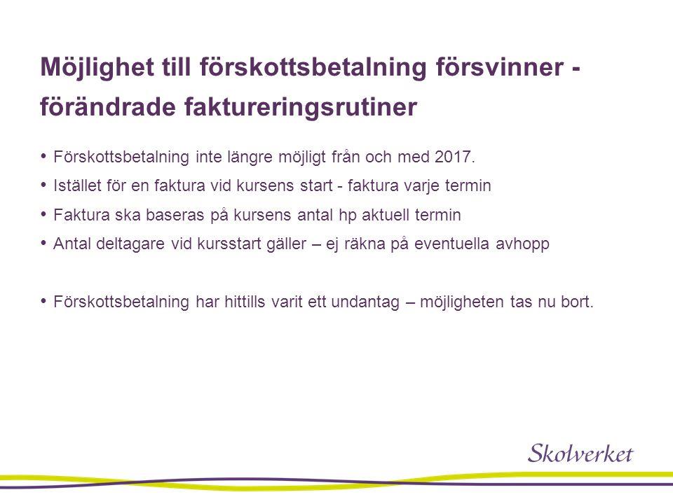 Möjlighet till förskottsbetalning försvinner - förändrade faktureringsrutiner Förskottsbetalning inte längre möjligt från och med 2017.