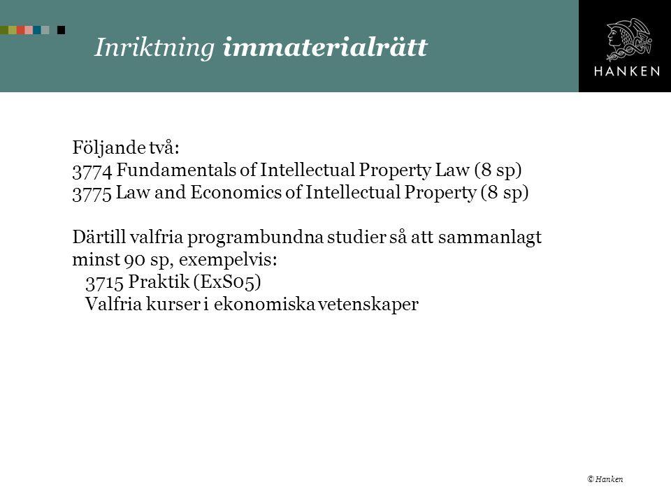Inriktning immaterialrätt Följande två: 3774 Fundamentals of Intellectual Property Law (8 sp) 3775 Law and Economics of Intellectual Property (8 sp) D