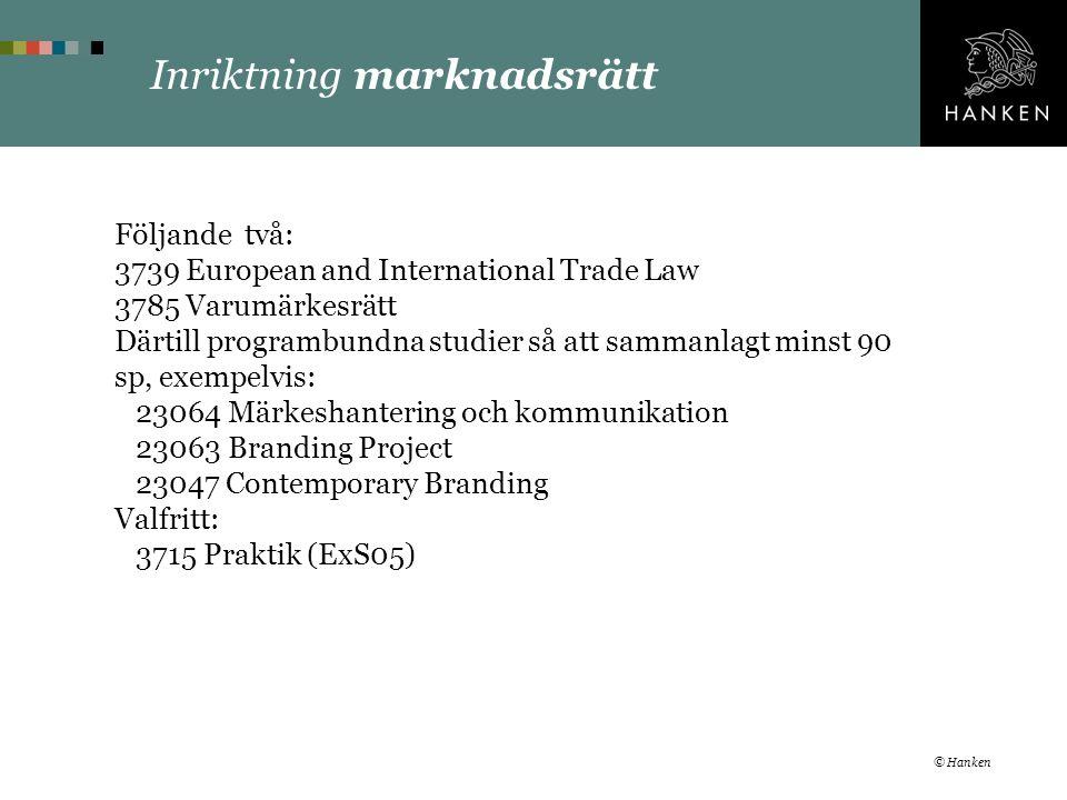 Inriktning marknadsrätt Följande två: 3739 European and International Trade Law 3785 Varumärkesrätt Därtill programbundna studier så att sammanlagt mi