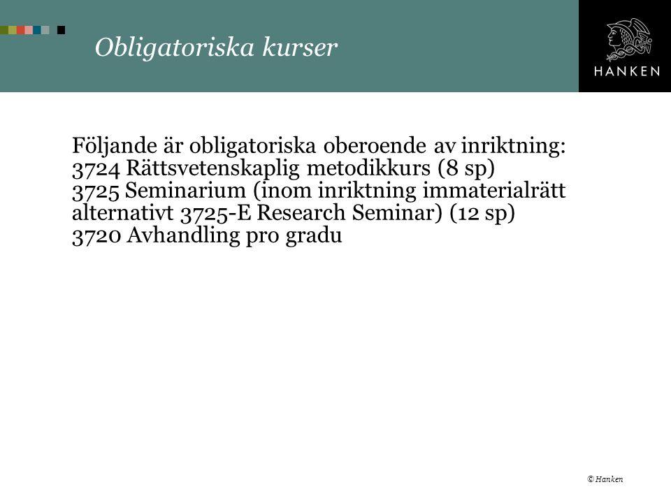 Obligatoriska kurser Följande är obligatoriska oberoende av inriktning: 3724 Rättsvetenskaplig metodikkurs (8 sp) 3725 Seminarium (inom inriktning imm