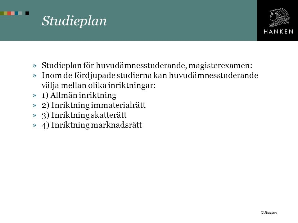 Studieplan »Studieplan för huvudämnesstuderande, magisterexamen: »Inom de fördjupade studierna kan huvudämnesstuderande välja mellan olika inriktninga