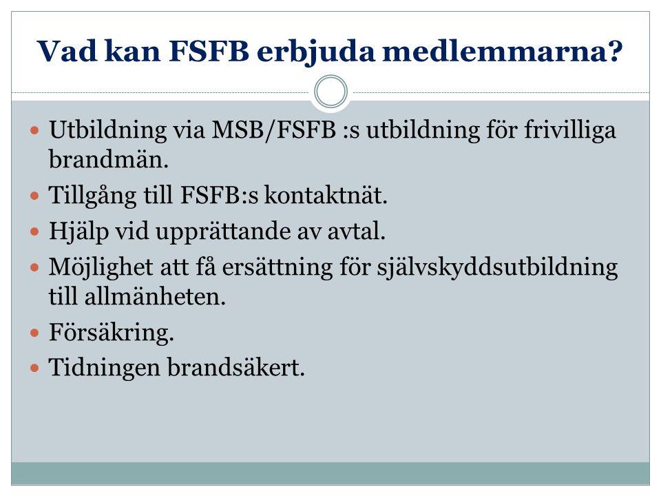 Vad kan FSFB erbjuda medlemmarna. Utbildning via MSB/FSFB :s utbildning för frivilliga brandmän.