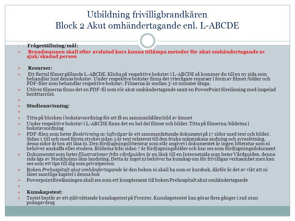 Utbildning frivilligbrandkåren Block 2 Akut omhändertagande enl.