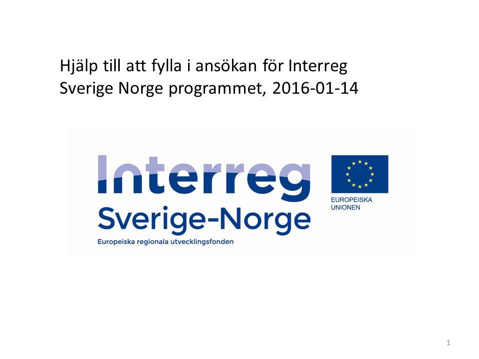 1 Hjälp till att fylla i ansökan för Interreg Sverige Norge programmet, 2016-01-14