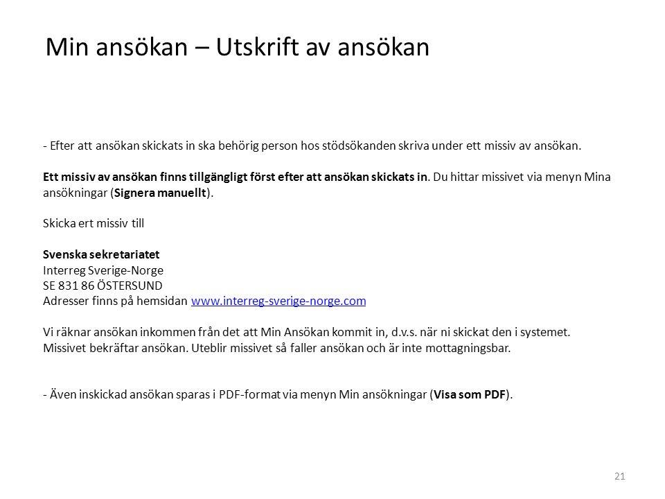 Min ansökan – Utskrift av ansökan - Efter att ansökan skickats in ska behörig person hos stödsökanden skriva under ett missiv av ansökan.