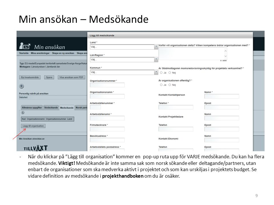 Min ansökan – Medsökande -När du klickar på Lägg till organisation kommer en pop-up ruta upp för VARJE medsökande.