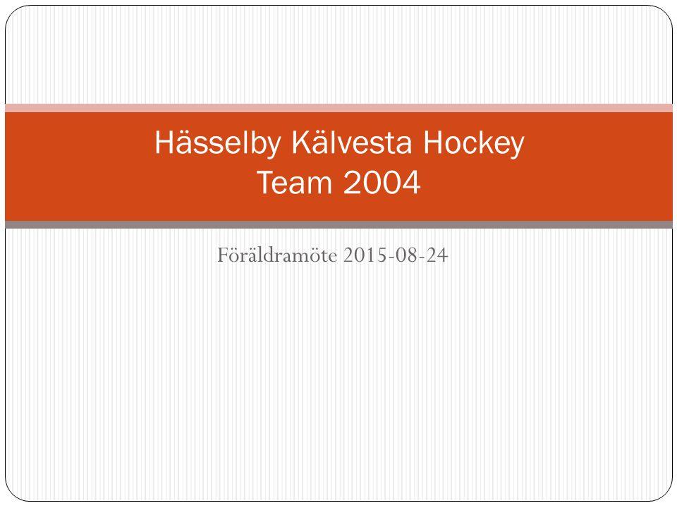 Föräldramöte 2015-08-24 Hässelby Kälvesta Hockey Team 2004