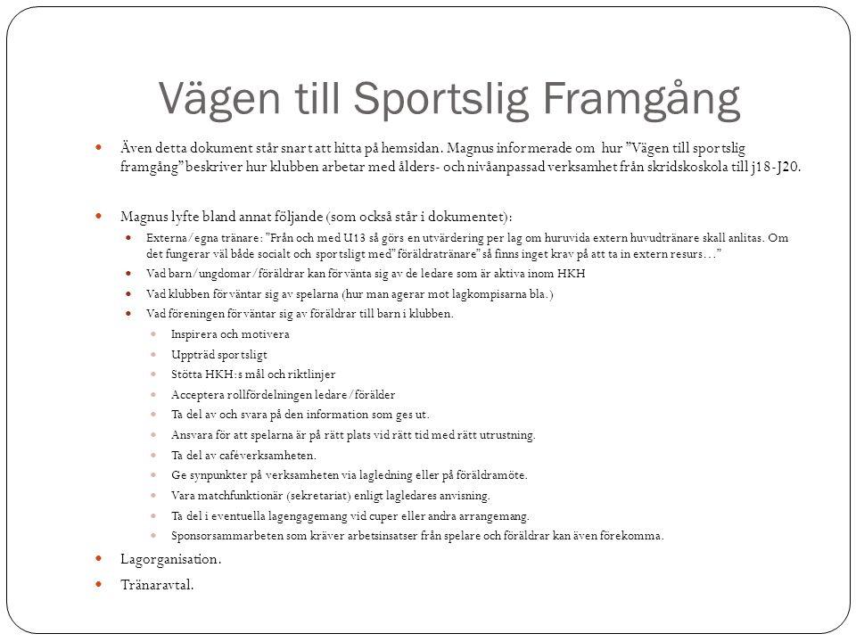 Vägen till Sportslig Framgång Även detta dokument står snart att hitta på hemsidan.