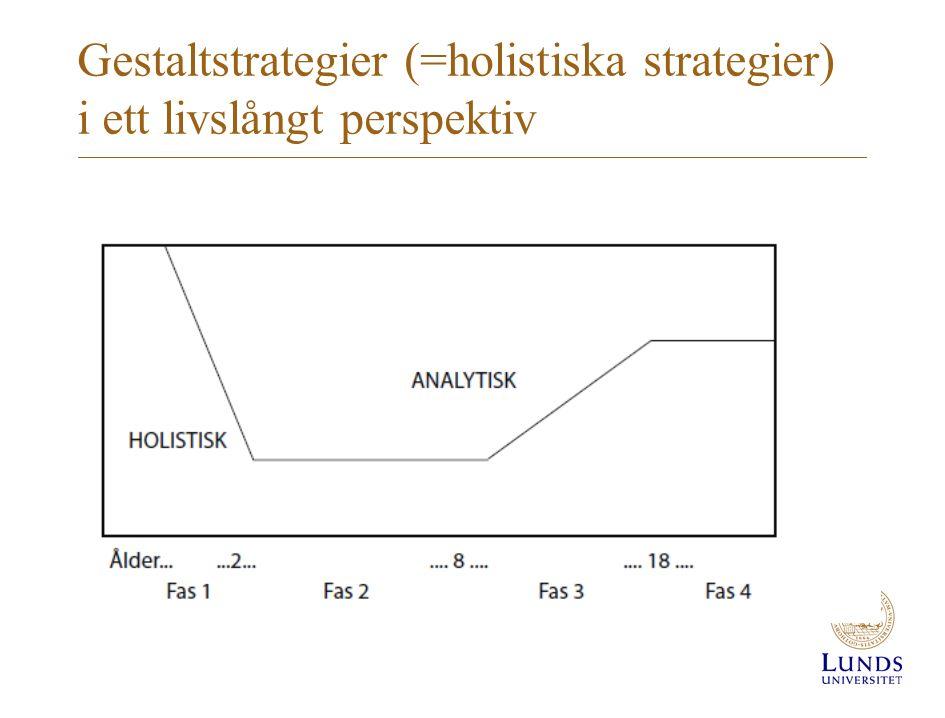 Gestaltstrategier (=holistiska strategier) i ett livslångt perspektiv