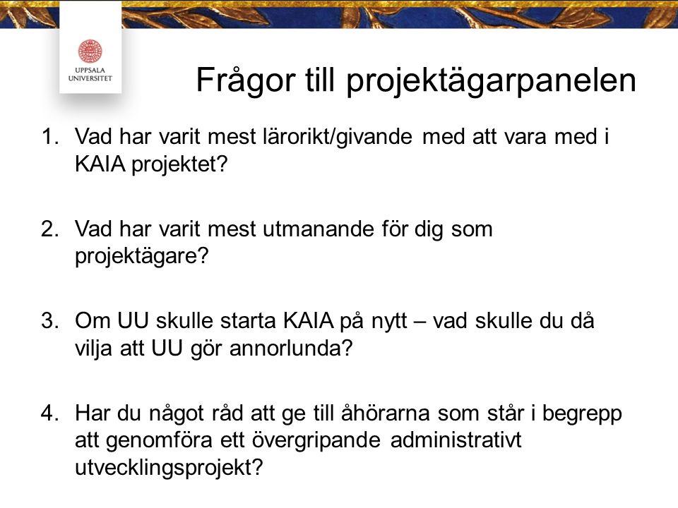 Frågor till projektägarpanelen 1.Vad har varit mest lärorikt/givande med att vara med i KAIA projektet.