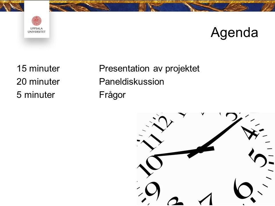 Agenda 15 minuterPresentation av projektet 20 minuterPaneldiskussion 5 minuterFrågor