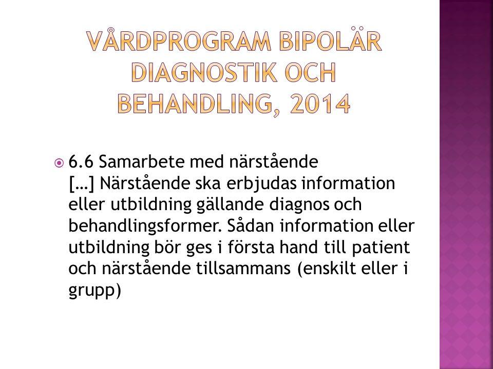  6.6 Samarbete med närstående […] Närstående ska erbjudas information eller utbildning gällande diagnos och behandlingsformer. Sådan information elle