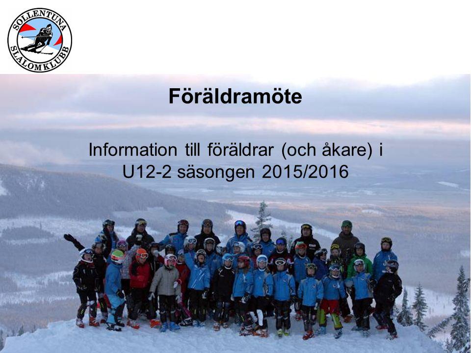 Föräldramöte Information till föräldrar (och åkare) i U12-2 säsongen 2015/2016