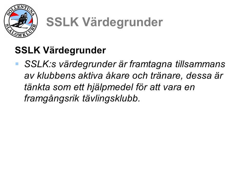 SSLK Värdegrunder Glädje Bra skidåkare kommer från en bra och rolig gemenskap.