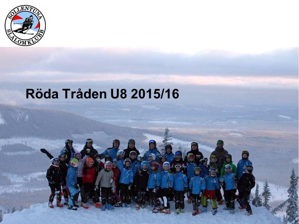 Röda Tråden U12 Mentalt  Åkaren tycker att det är jätteroligt med skidåkning träning/tävling.