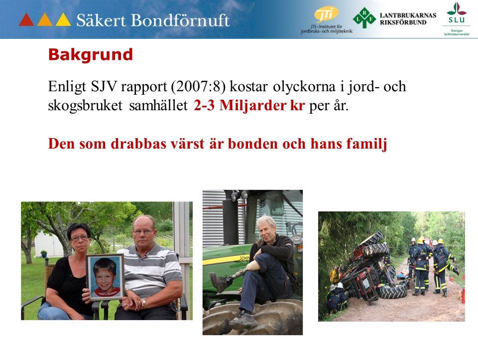 Tid: 2009-2013 Syfte: Påverka attityder och beteenden Mål: En halvering av olyckstalen t.o.m.