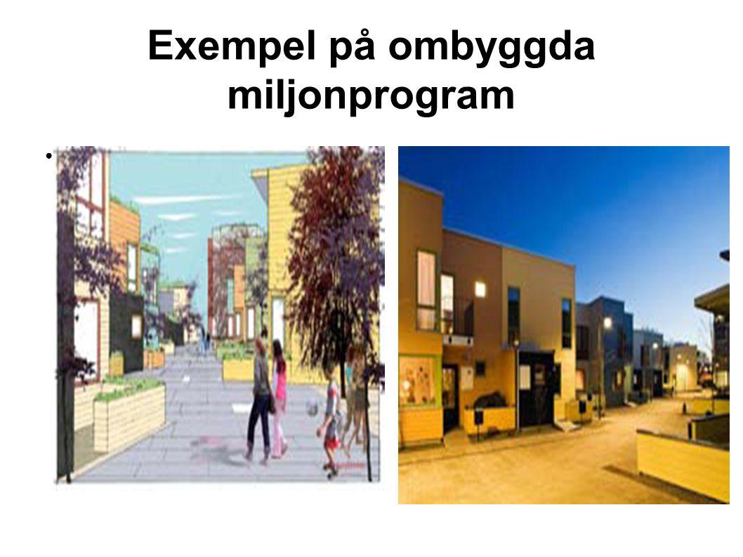 Exempel på ombyggda miljonprogram ●