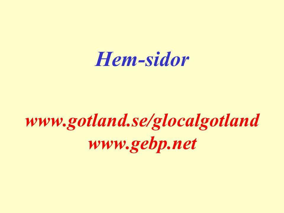Hem-sidor www.gotland.se/glocalgotland www.gebp.net