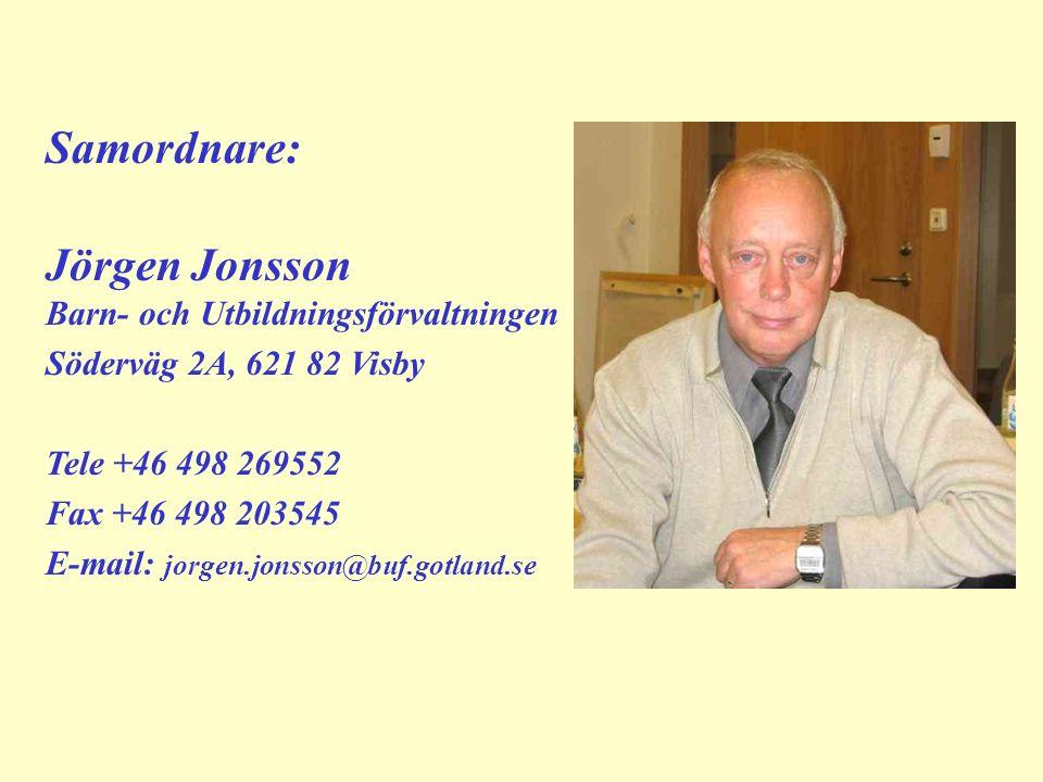 Samordnare: Jörgen Jonsson Barn- och Utbildningsförvaltningen Söderväg 2A, 621 82 Visby Tele +46 498 269552 Fax +46 498 203545 E-mail: jorgen.jonsson@