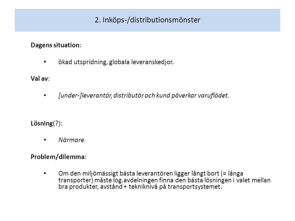 2. Inköps-/distributionsmönster Dagens situation: ökad utspridning, globala leveranskedjor.