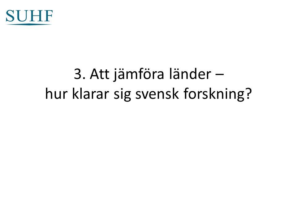 3. Att jämföra länder – hur klarar sig svensk forskning?