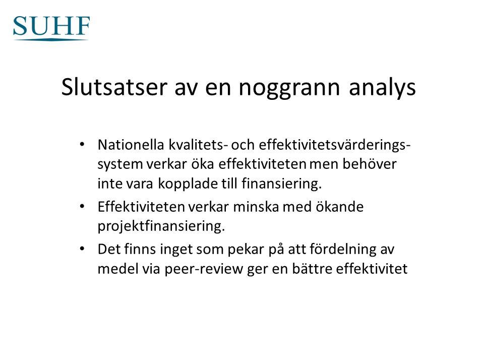 Slutsatser av en noggrann analys Nationella kvalitets- och effektivitetsvärderings- system verkar öka effektiviteten men behöver inte vara kopplade till finansiering.