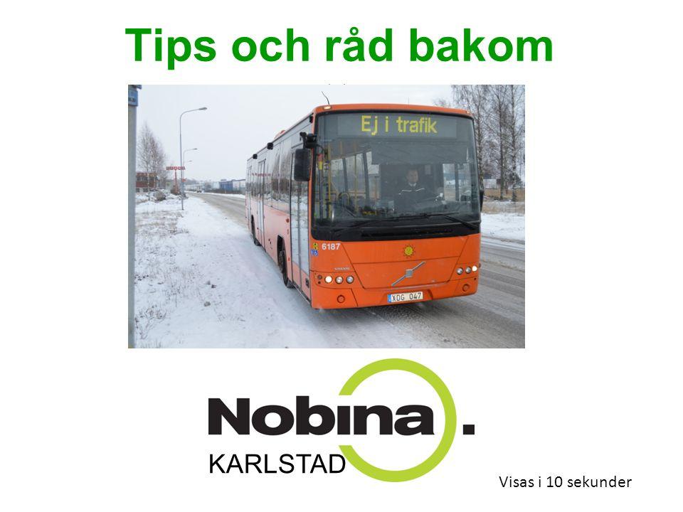 Tips och råd bakom ratten Visas i 10 sekunder KARLSTAD