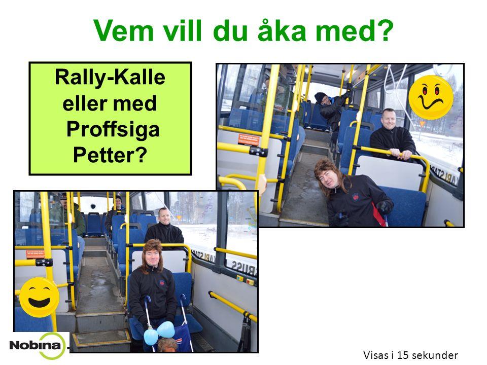 Vem vill du åka med Visas i 15 sekunder Rally-Kalle eller med Proffsiga Petter