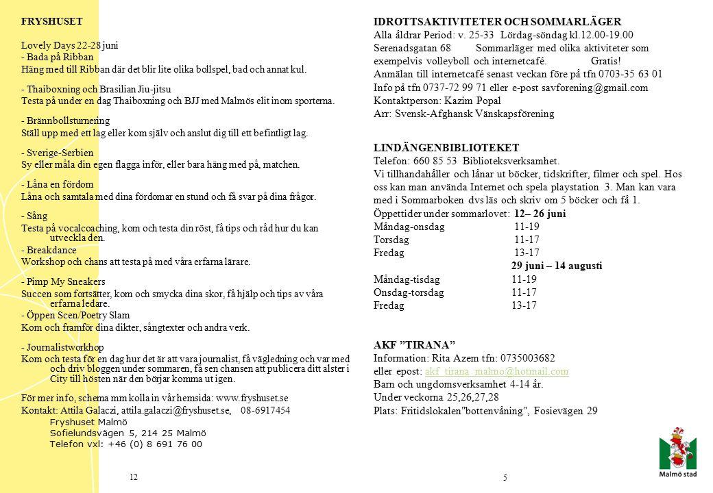 FRYSHUSET Lovely Days 22-28 juni - Bada på Ribban Häng med till Ribban där det blir lite olika bollspel, bad och annat kul.