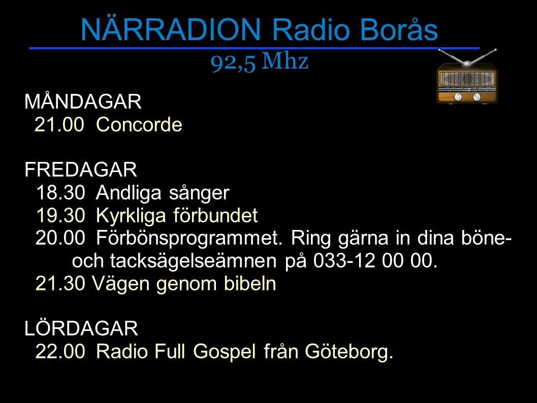 NÄRRADION Radio Borås 92,5 Mhz Radio Borås söker frivilliga.