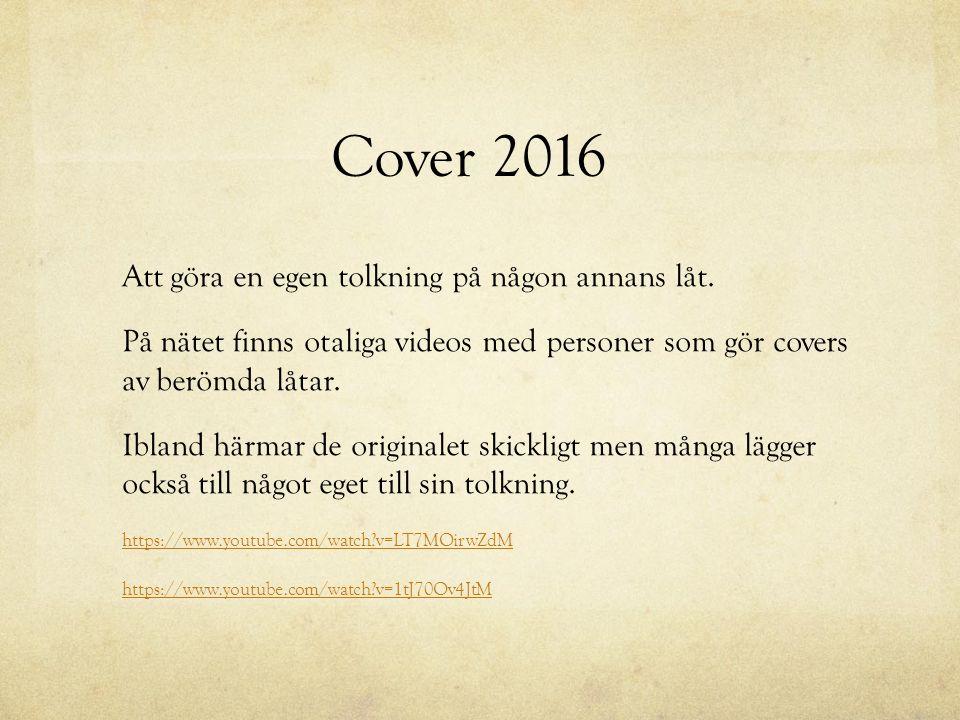 Cover 2016 Att göra en egen tolkning på någon annans låt.