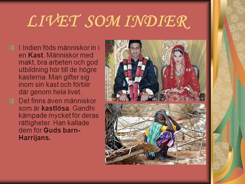LIVET SOM INDIER I Indien föds människor in i en Kast.