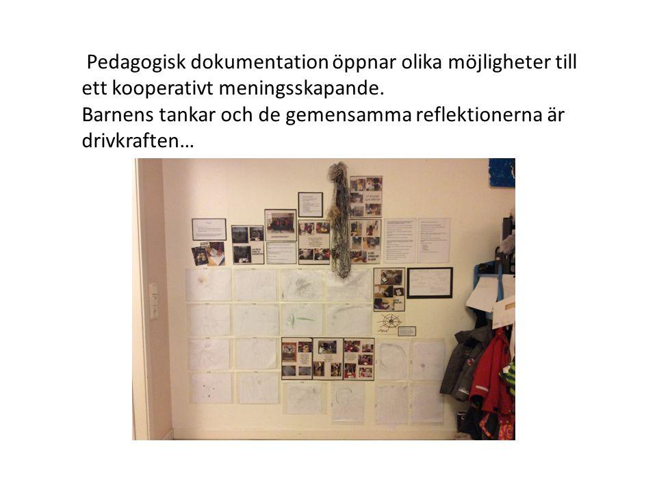 Pedagogisk dokumentation öppnar olika möjligheter till ett kooperativt meningsskapande.