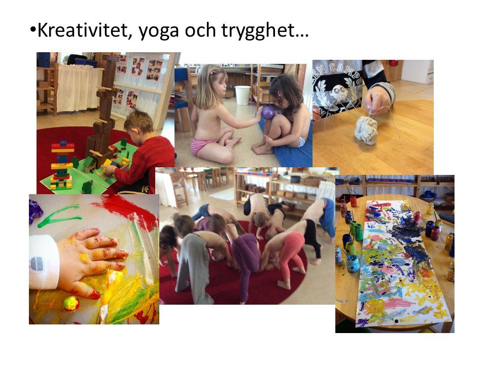 Kreativitet, yoga och trygghet…