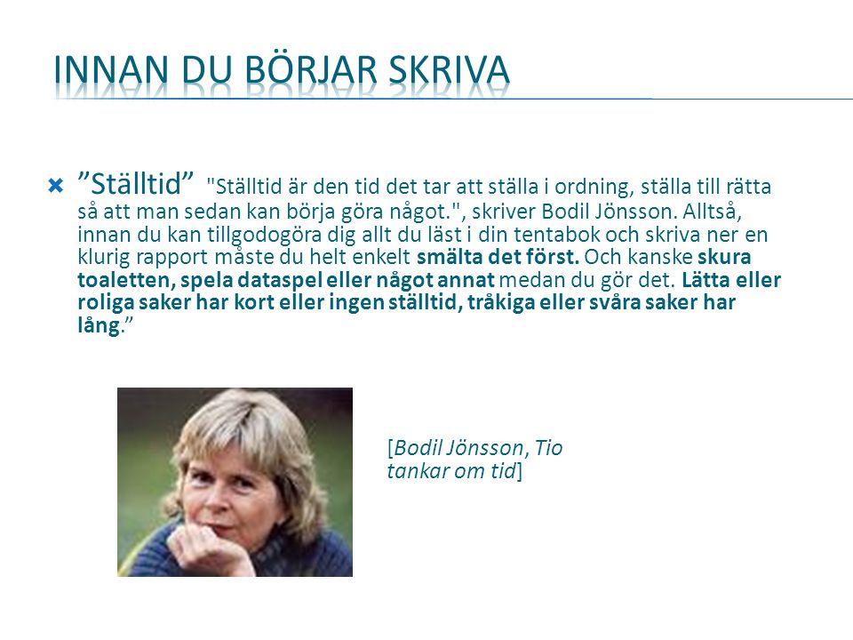  Ställtid Ställtid är den tid det tar att ställa i ordning, ställa till rätta så att man sedan kan börja göra något. , skriver Bodil Jönsson.