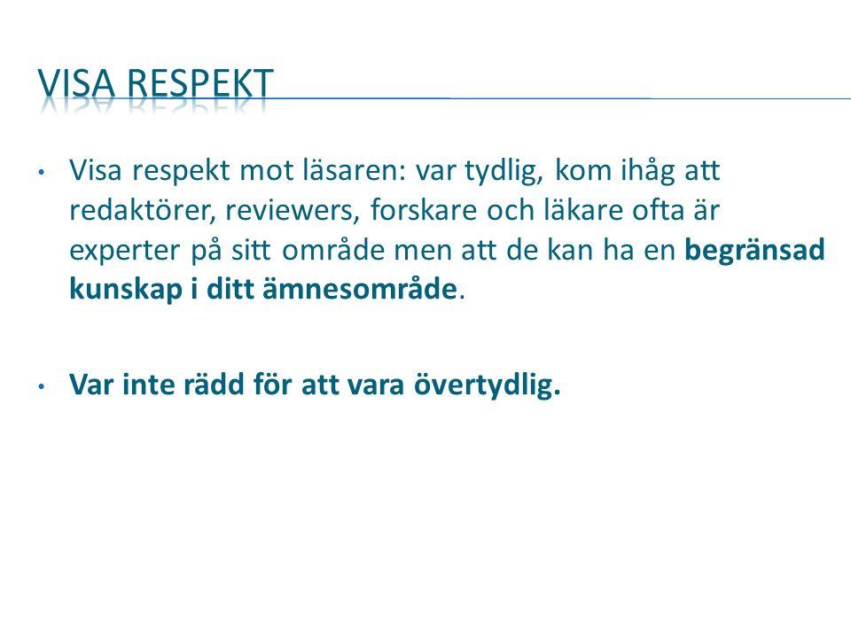  Introduction  Method  Results (and)  Discussion Svarar på: Varför gjorde vi studien.