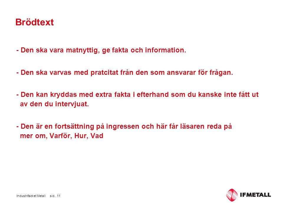Industrifacket Metall sid. 11 Brödtext - Den ska vara matnyttig, ge fakta och information.