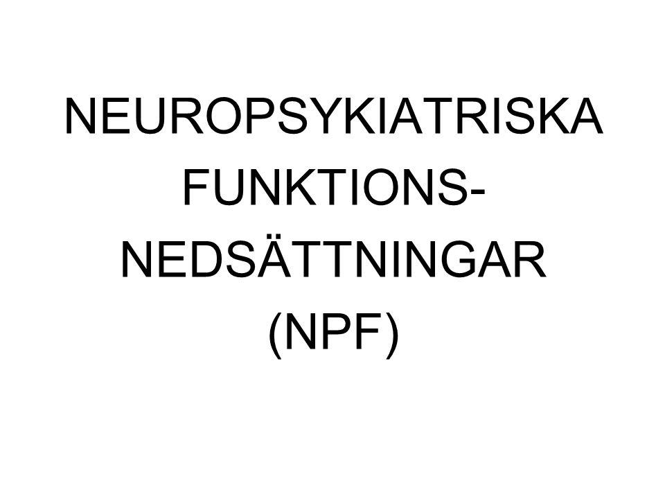 NEUROPSYKIATRISKA FUNKTIONS- NEDSÄTTNINGAR (NPF)