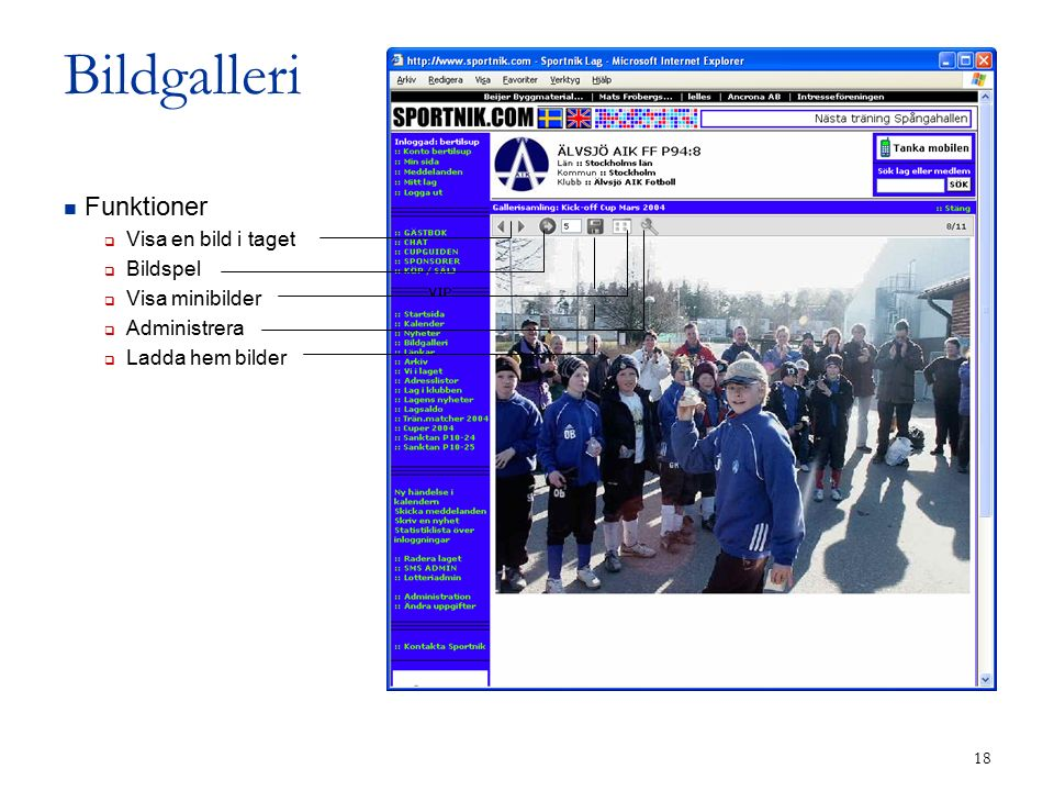 18 Bildgalleri Funktioner  Visa en bild i taget  Bildspel  Visa minibilder  Administrera  Ladda hem bilder