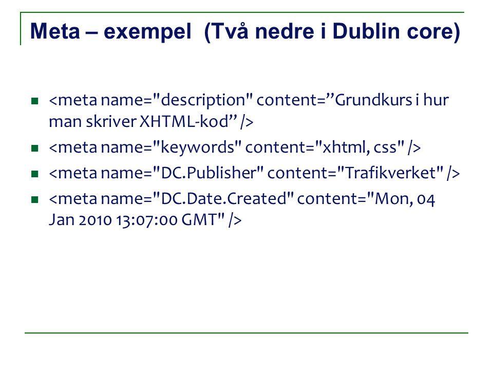 Meta – exempel (Två nedre i Dublin core)