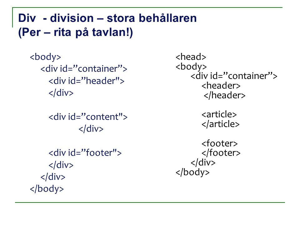 Div - division – stora behållaren (Per – rita på tavlan!)