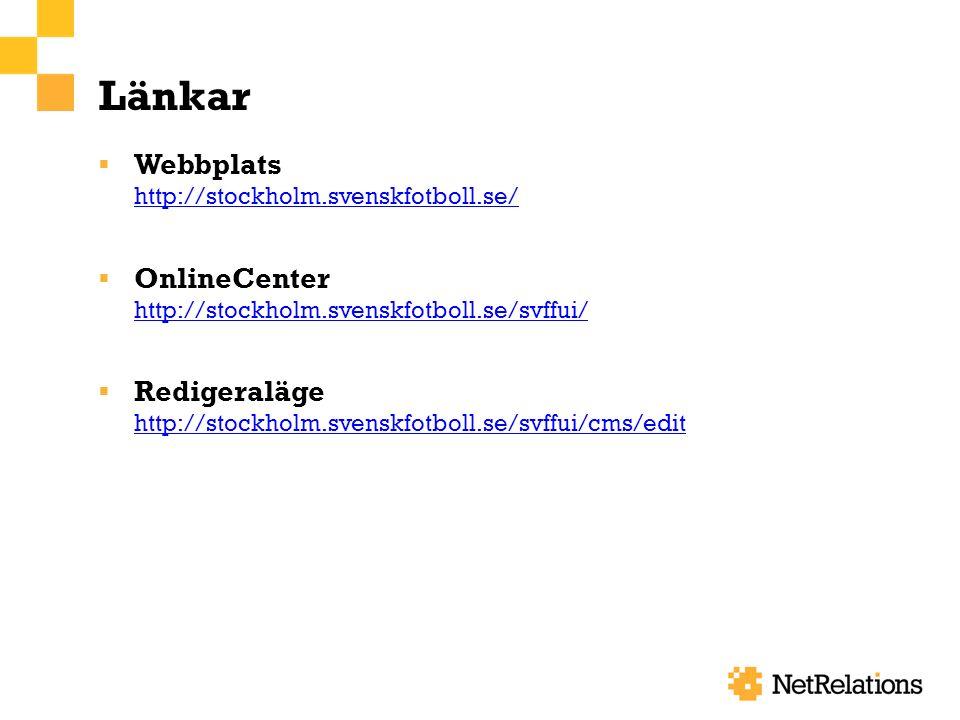 Länkar  Webbplats http://stockholm.svenskfotboll.se/ http://stockholm.svenskfotboll.se/  OnlineCenter http://stockholm.svenskfotboll.se/svffui/ http://stockholm.svenskfotboll.se/svffui/  Redigeraläge http://stockholm.svenskfotboll.se/svffui/cms/edit http://stockholm.svenskfotboll.se/svffui/cms/edit