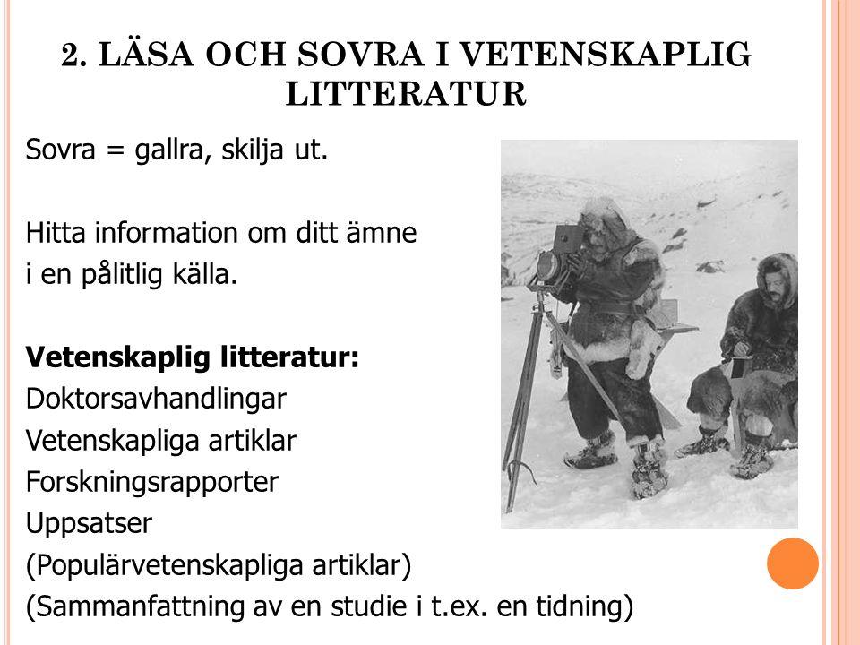 2. LÄSA OCH SOVRA I VETENSKAPLIG LITTERATUR Sovra = gallra, skilja ut.